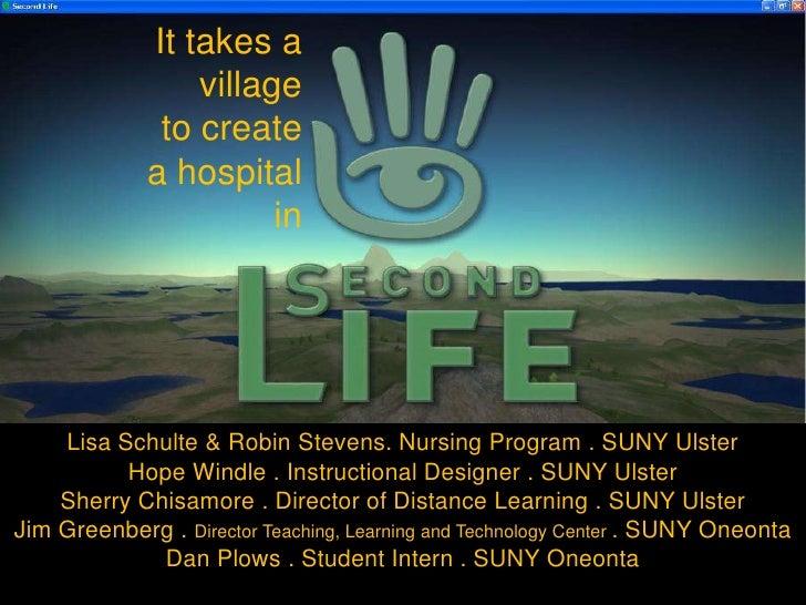 It takes a <br />village  <br />to create <br />a hospital  <br />in<br />Lisa Schulte & Robin Stevens. Nursing Program . ...
