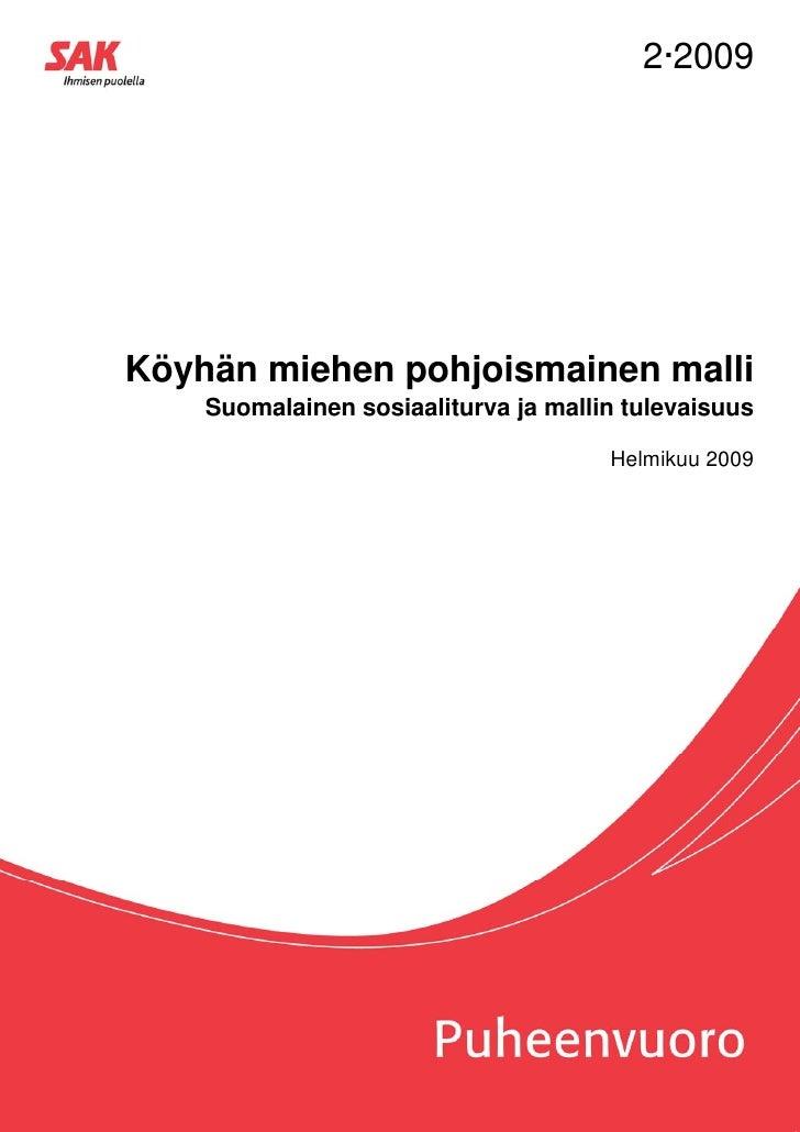 2·2009Köyhän miehen pohjoismainen malli    Suomalainen sosiaaliturva ja mallin tulevaisuus                                ...