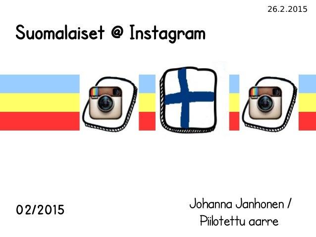 26.2.2015 Suomalaiset @ Instagram 02/2015 Johanna Janhonen / Piilotettu aarre