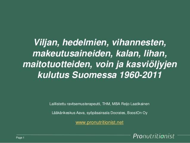 Viljan, hedelmien, vihannesten, makeutusaineiden, kalan, lihan, maitotuotteiden, voin ja kasviöljyjen kulutus Suomessa 196...