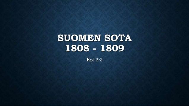 SUOMEN SOTA 1808 - 1809 Kpl 2-3