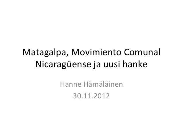 Matagalpa, Movimiento Comunal  Nicaragüense ja uusi hanke       Hanne Hämäläinen          30.11.2012