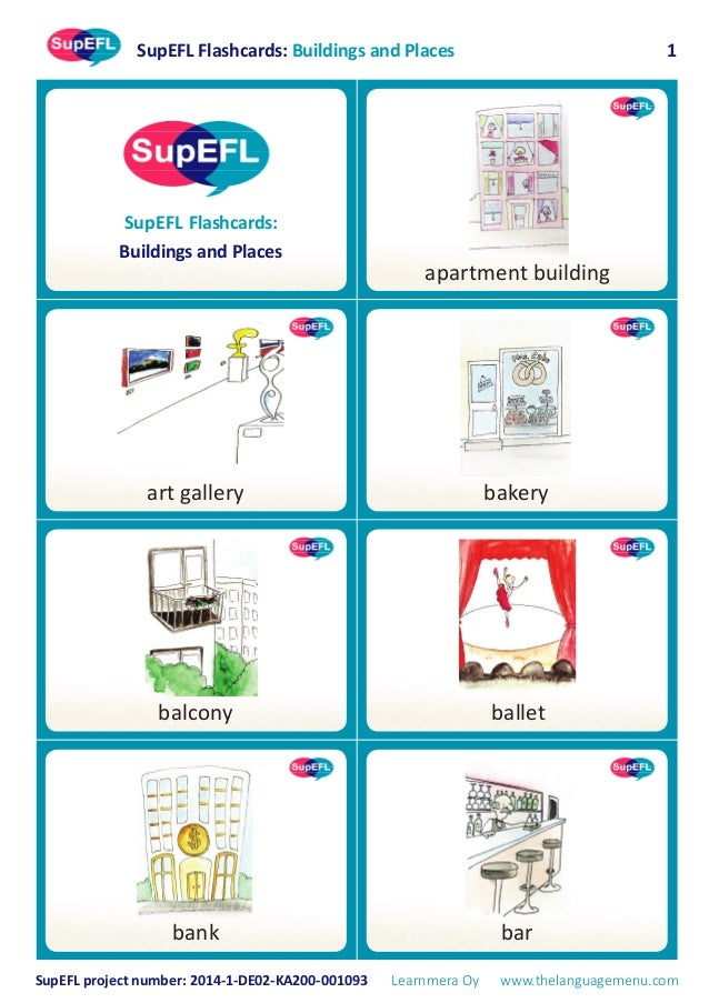 SupEFL Flashcards: Buildings and Places SupEFL project number: 2014-1-DE02-KA200-001093 Learnmera Oy www.thelanguagemenu.c...