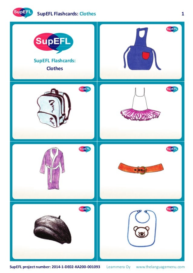 SupEFL Flashcards: Clothes SupEFL project number: 2014-1-DE02-KA200-001093 Learnmera Oy www.thelanguagemenu.com 1 SupEFL F...