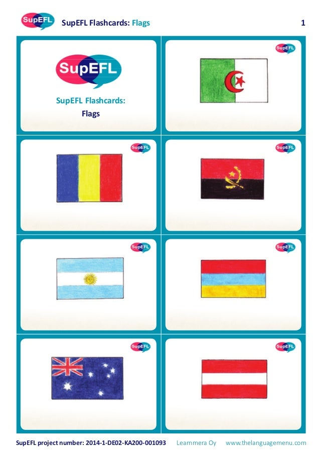 SupEFL Flashcards: Flags SupEFL project number: 2014-1-DE02-KA200-001093 Learnmera Oy www.thelanguagemenu.com 1 SupEFL Fla...