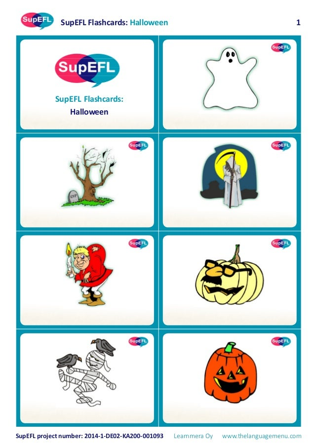 SupEFL Flashcards: Halloween SupEFL project number: 2014-1-DE02-KA200-001093 Learnmera Oy www.thelanguagemenu.com 1 SupEFL...