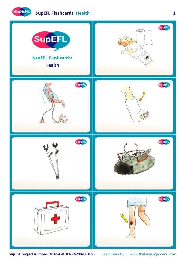 SupEFL Flashcards: Health SupEFL project number: 2014-1-DE02-KA200-001093 Learnmera Oy www.thelanguagemenu.com 1 SupEFL Fl...