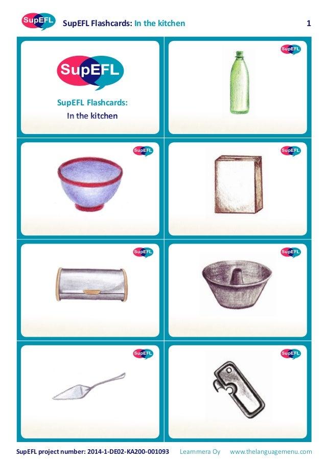 SupEFL Flashcards: In the kitchen SupEFL Flashcards: In the kitchen SupEFL project number: 2014-1-DE02-KA200-001093 Learnm...