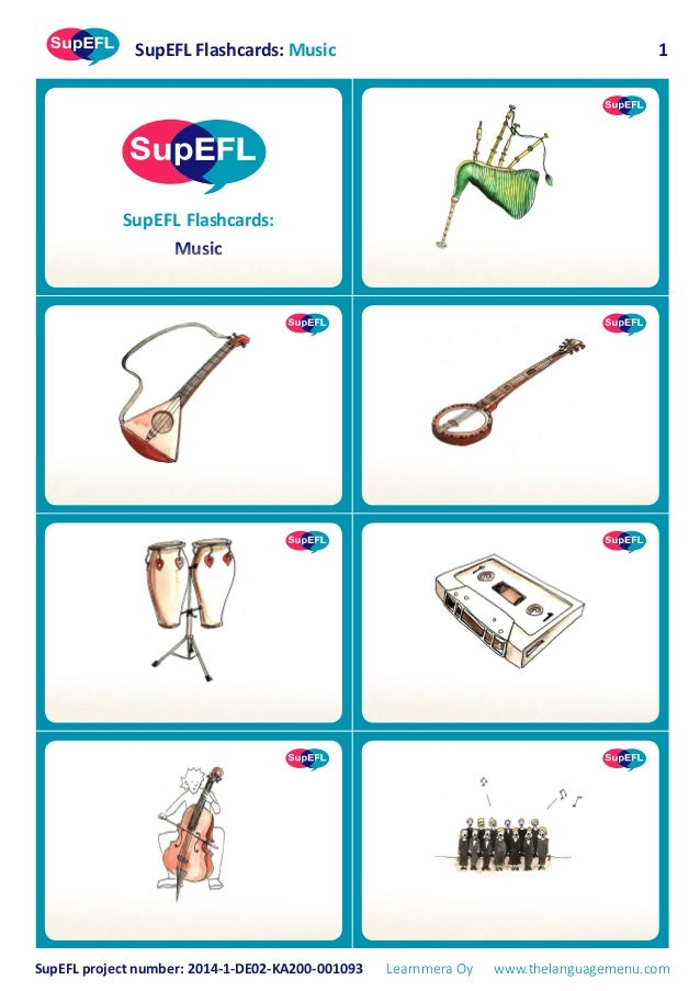 SupEFL Flashcards: Music SupEFL Flashcards: Music SupEFL project number: 2014-1-DE02-KA200-001093 Learnmera Oy www.thelang...