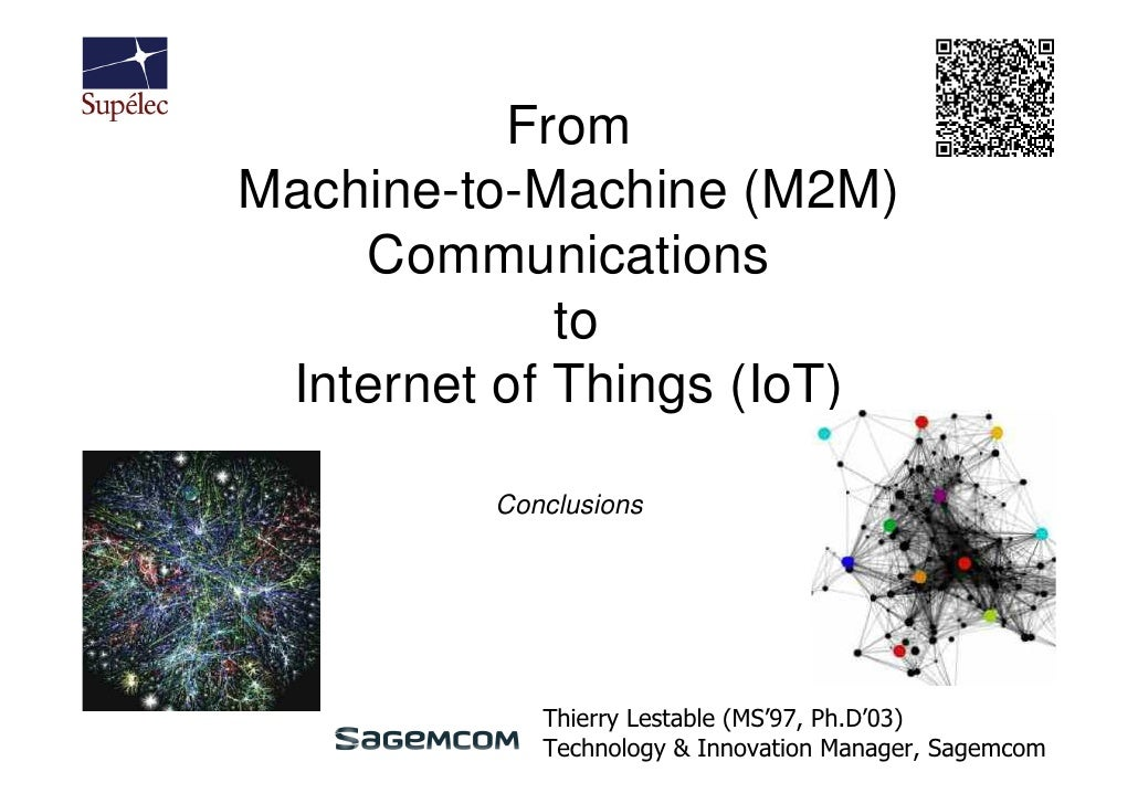 FromMachine-to-Machine (M2M)    Communications             to Internet of Things (IoT)         Conclusions            Thie...