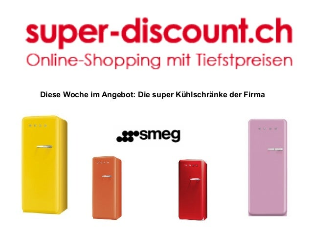 super discount aktion smeg k hlschrank. Black Bedroom Furniture Sets. Home Design Ideas