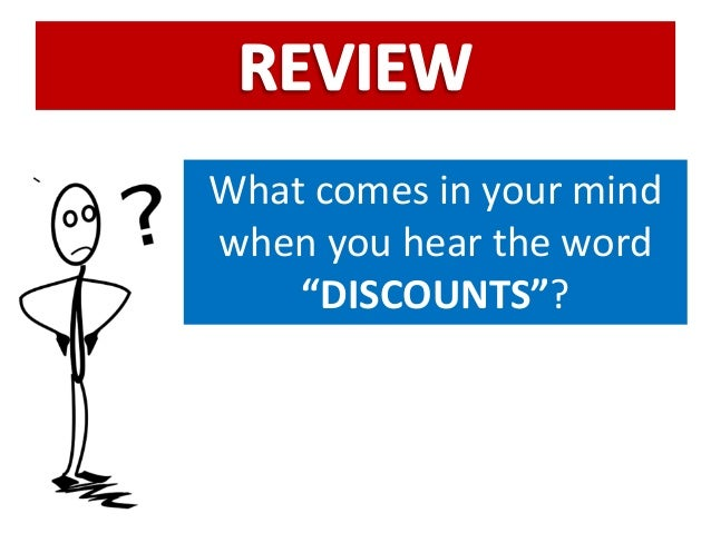 "What comes in your mind when you hear the word ""DISCOUNTS""?"