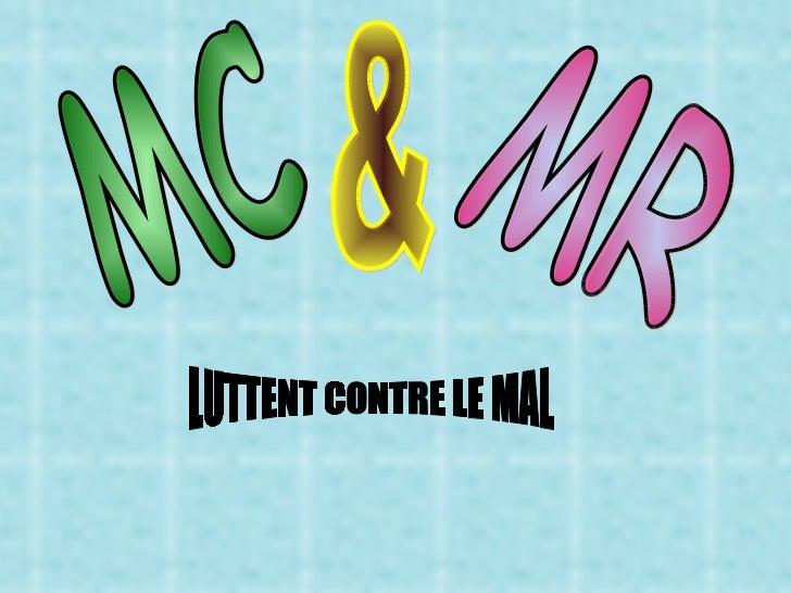 & MC MR LUTTENT CONTRE LE MAL