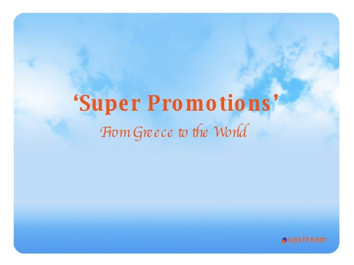 ' Super Promotions' From Greece to the World