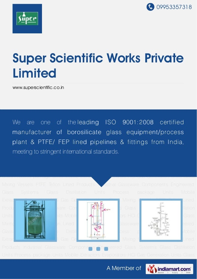 09953357318A Member ofSuper Scientific Works PrivateLimitedwww.superscientific.co.inIndustrial Glassware Components Engine...