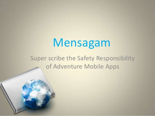 Mensagam Super scribe the Safety Responsibility of Adventure Mobile Apps