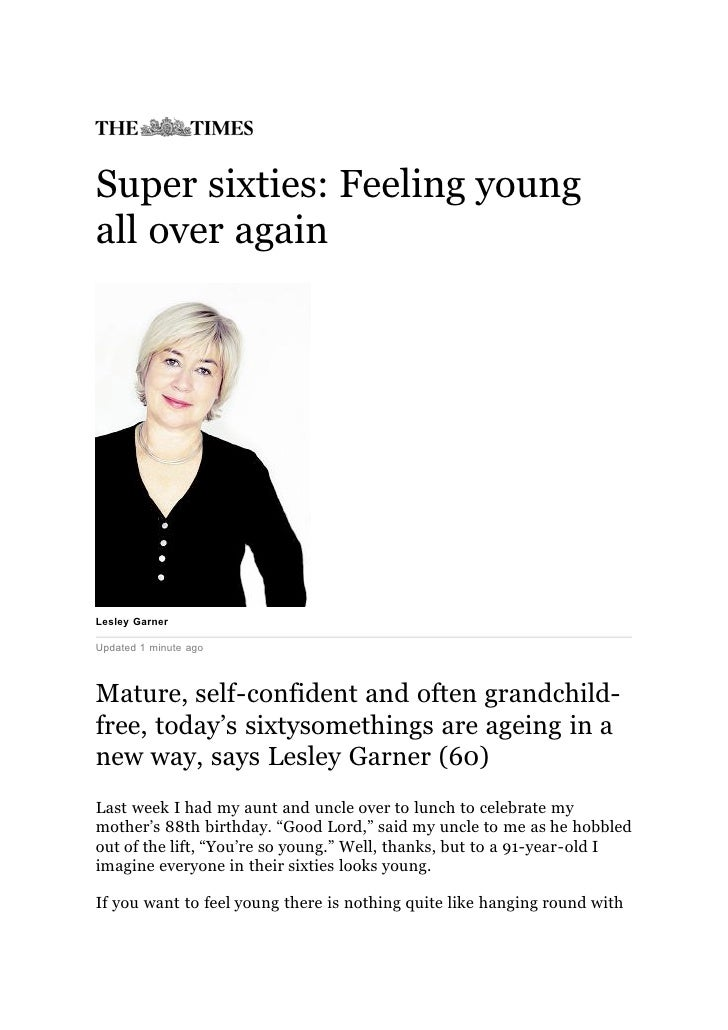 Super sixties: Feeling young all over again     Lesley Garner  Updated 1 minute ago    Mature, self-confident and often gr...