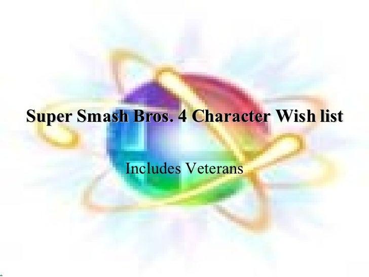 Super Smash Bros. 4 Character Wish list Includes Veterans