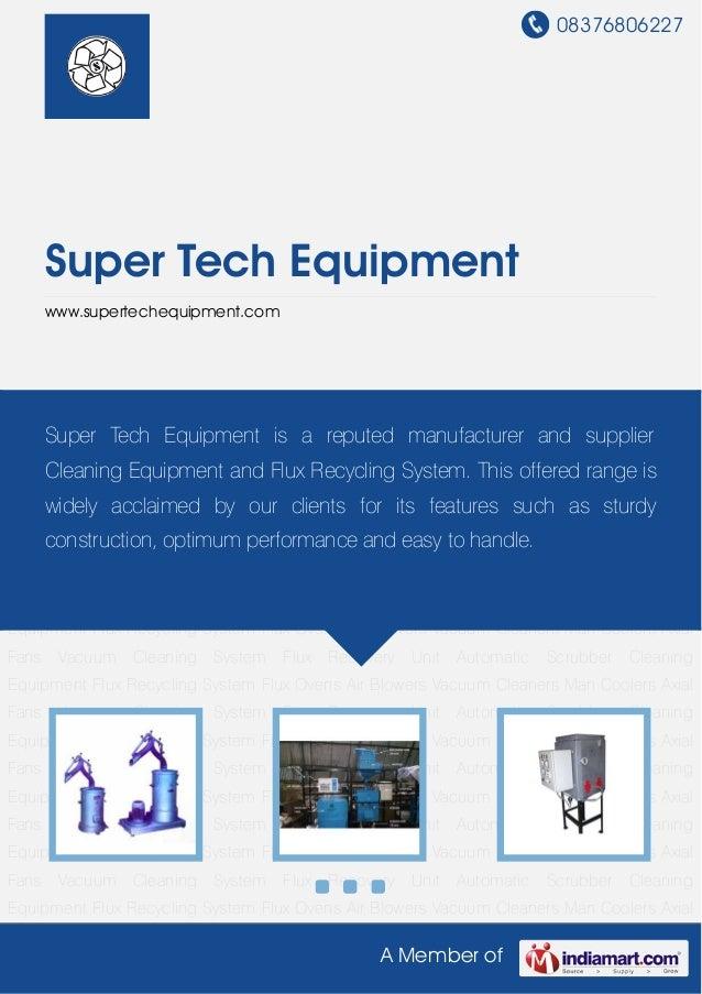 08376806227A Member ofSuper Tech Equipmentwww.supertechequipment.comCleaning Equipment Flux Recycling System Flux Ovens Ai...
