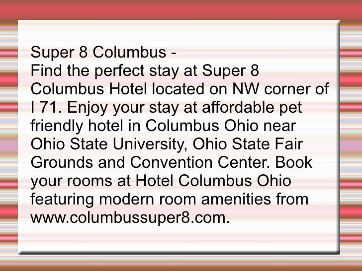 Super 8 Columbus -  Find the perfect stay at Super 8 Columbus Hotel located on NW corner of I 71. Enjoy your stay at affor...