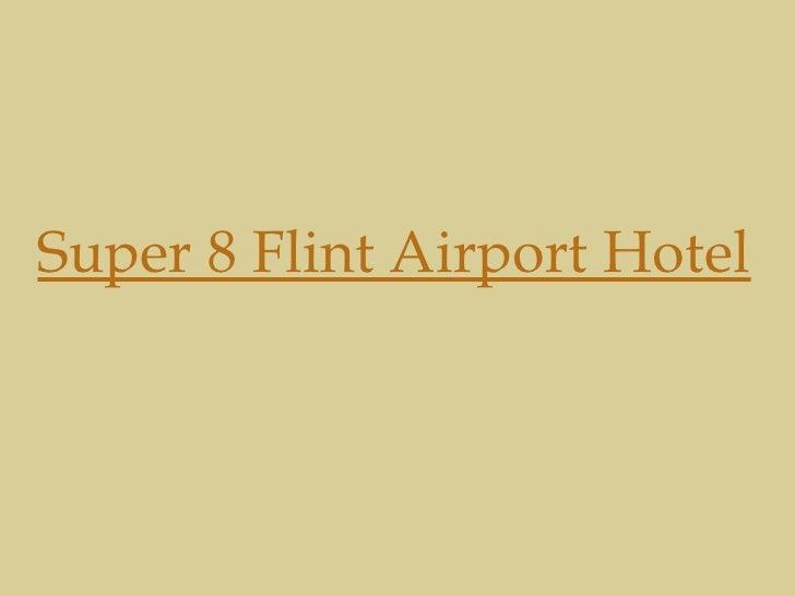Super 8 Flint Airport Hotel