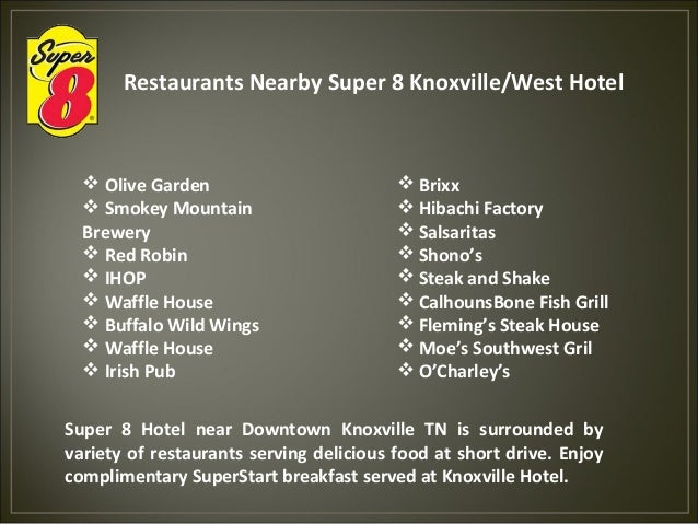 ... Complete With Bilingual; 6. Restaurants Nearby Super 8 Knoxville/West  Hotel  Olive Garden ...