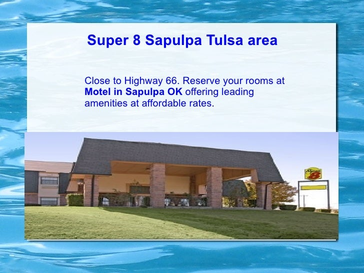 Super 8 Sapulpa Tulsa areaClose to Highway 66. Reserve your rooms atMotel in Sapulpa OK offering leadingamenities at affor...