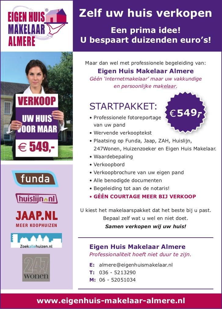Zelf uw huis verkopen                                 Een prima idee!                           U bespaart duizenden euro'...