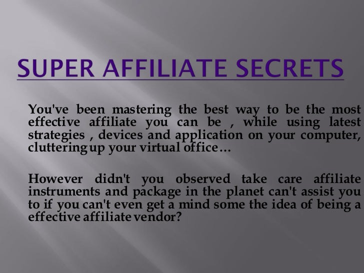 Youve been mastering the best way to be the mosteffective affiliate you can be , while using lateststrategies , devices an...