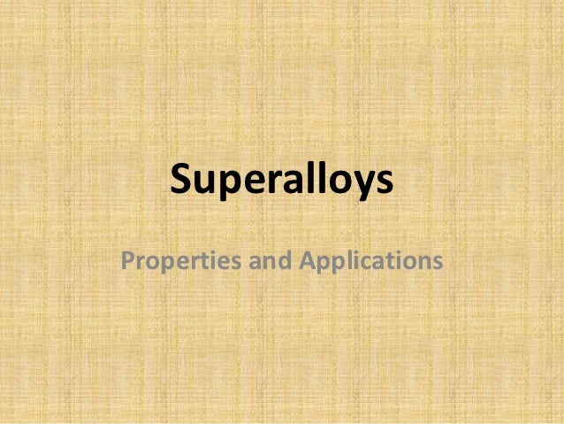 SuperalloysProperties and Applications
