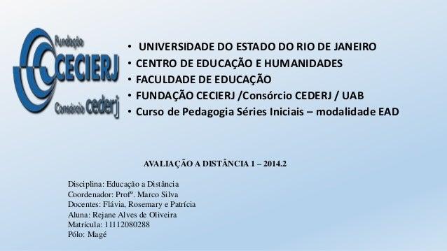 • UNIVERSIDADE DO ESTADO DO RIO DE JANEIRO • CENTRO DE EDUCAÇÃO E HUMANIDADES • FACULDADE DE EDUCAÇÃO • FUNDAÇÃO CECIERJ /...