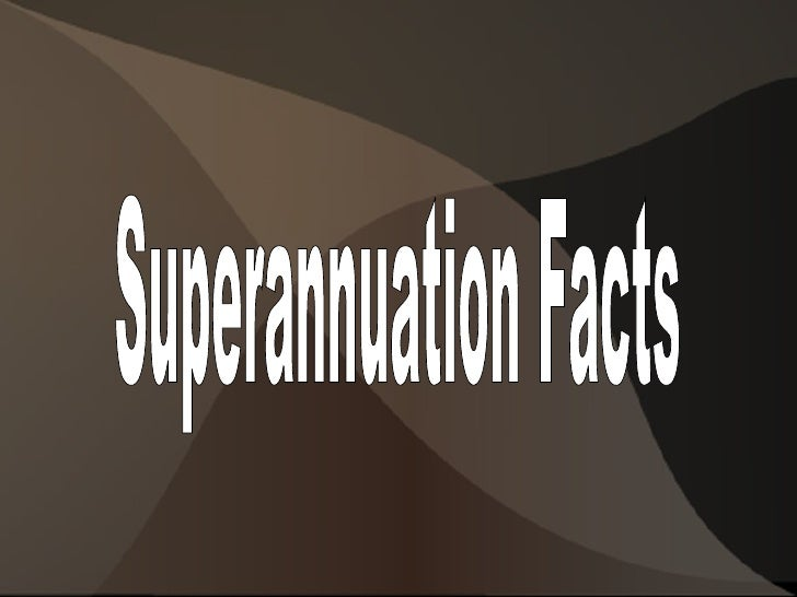 What is superannuation?    Superannuation or super is a way of saving to    provide an income during retirement.    Super...