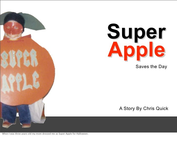 Super Apple Saves the Day A Story By Chris Quick