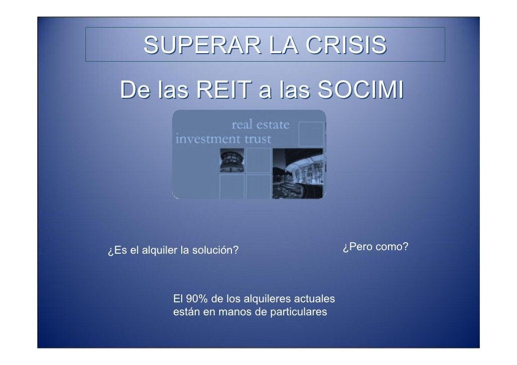 SUPERAR LA CRISIS   De las REIT a las SOCIMI               COMUNIDADES                                                    ...