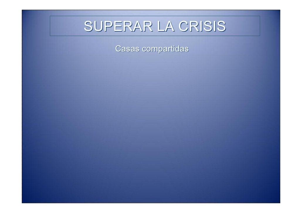 SUPERAR LA CRISIS                  Casas compartidas  Como parte del proyecto THE ROLLING HOUSE que desarrolla en estos mo...