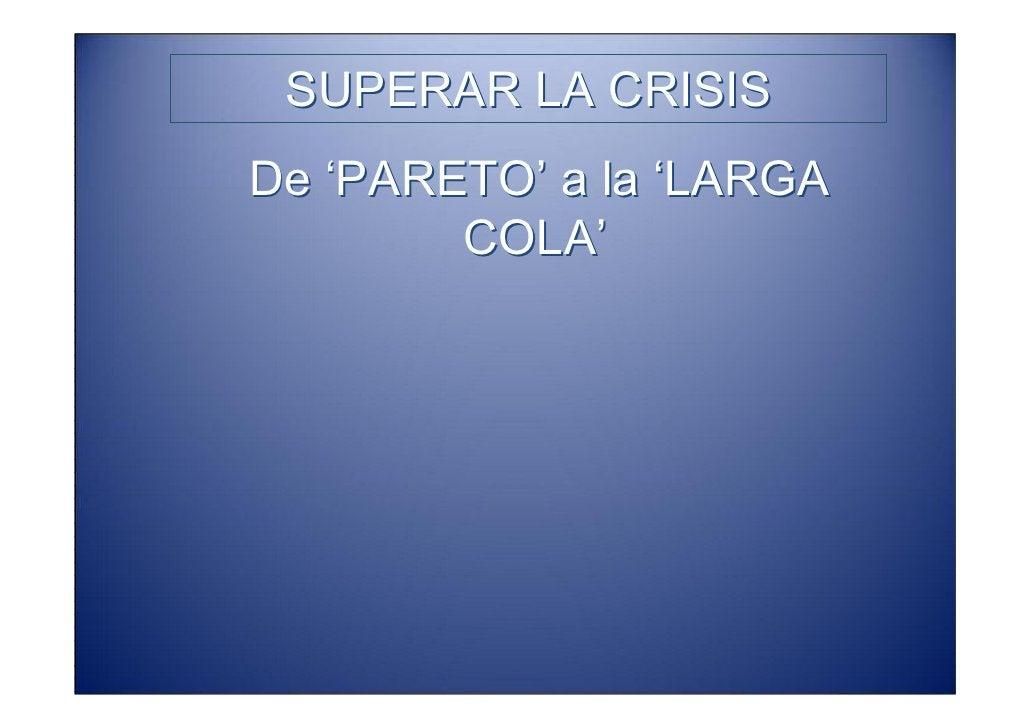 SUPERAR LA CRISIS De 'PARETO' a la 'LARGA         COLA'