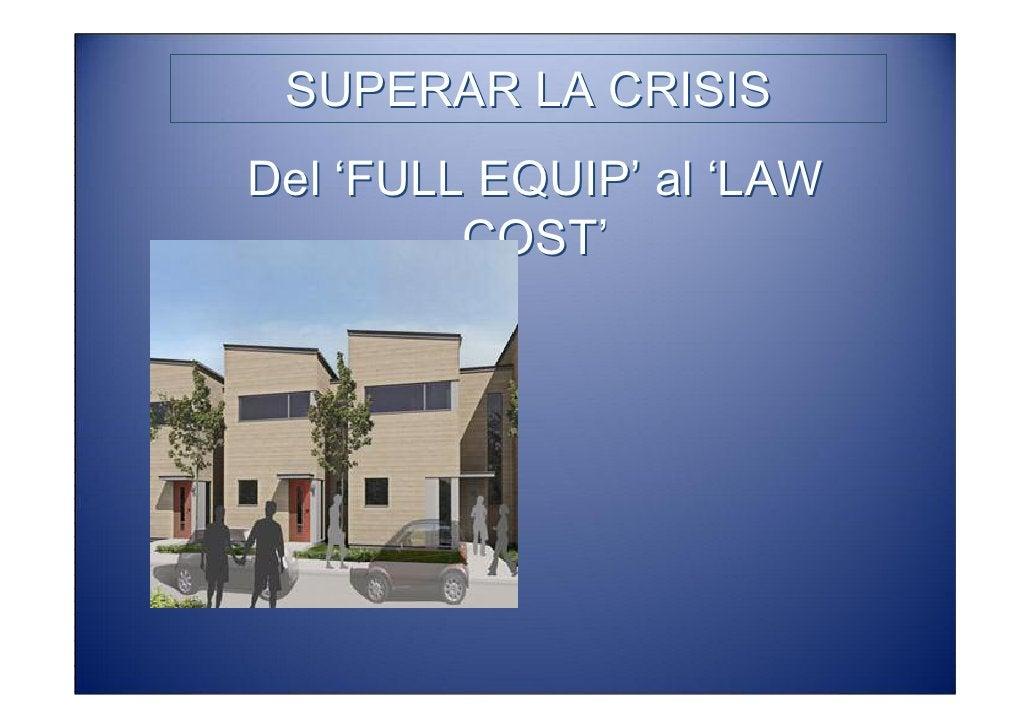 SUPERAR LA CRISIS Del 'FULL EQUIP' al 'LAW          COST'             La crisis va a ampliar las             empresas de '...