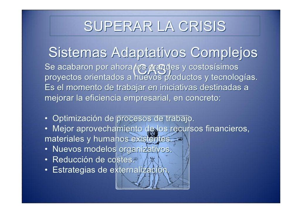 SUPERAR LA CRISIS Debemos entender la crisis como un reto a superar y           una oportunidad de mejora