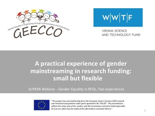 "A practical experience of gender mainstreaming in research funding: small but flexible ""This project has received funding ..."