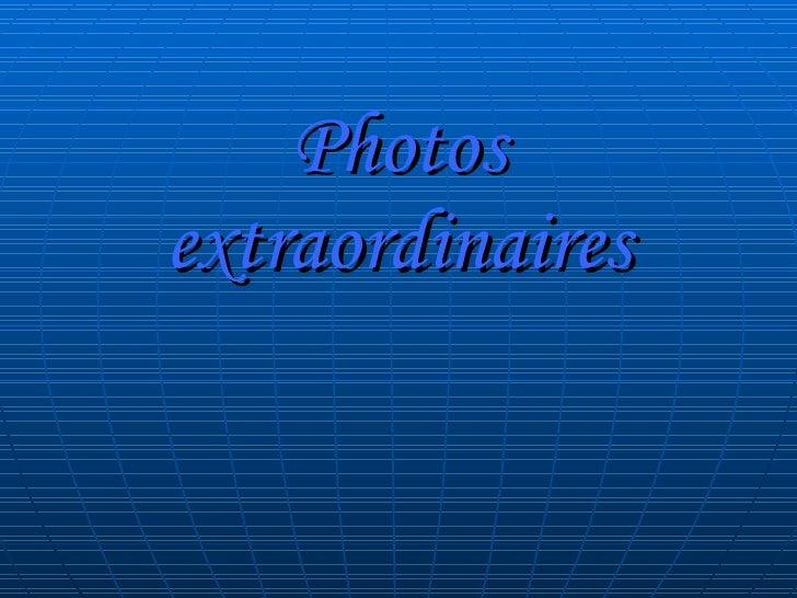 Photos extraordinaires