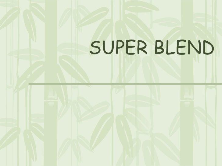 SUPER BLEND