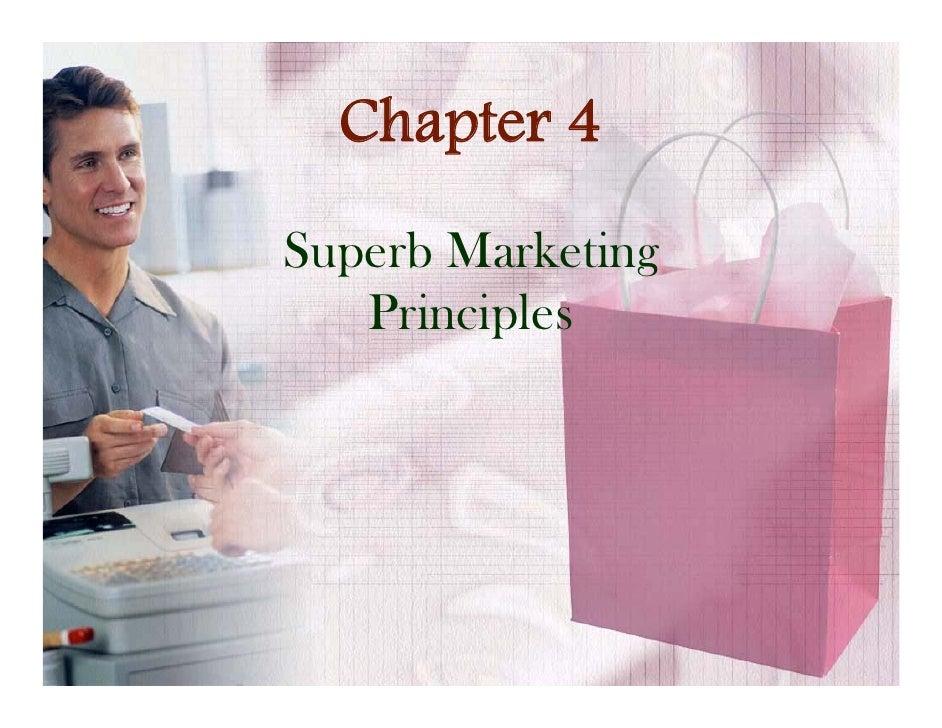 Chapter 4Superb Marketing   Principles