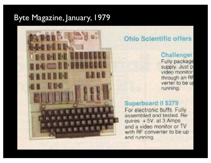Personal History• Superboard II was my familys first computer• What I first learned to program (~1979)• It had everything th...