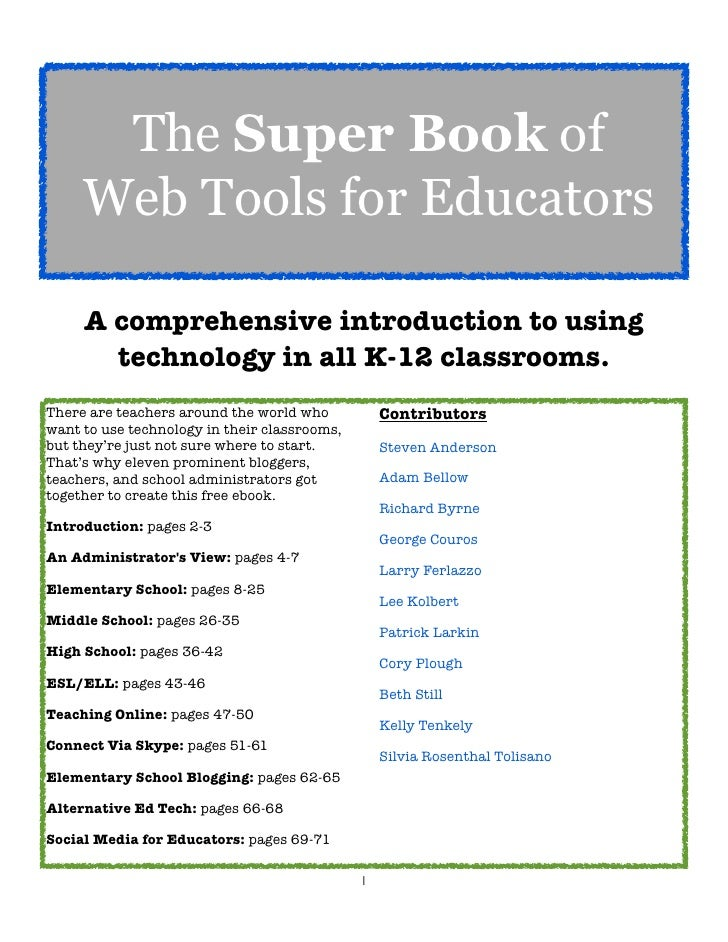 The Super Book of     Web Tools for Educators     A comprehensive introduction to using       technology in all K-12 class...