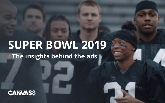 SUPER BOWL 2019 / The insights behind the ads