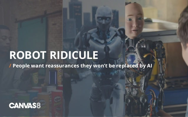 ROBOT RIDICULE / People want reassurances they won't be replaced by AI