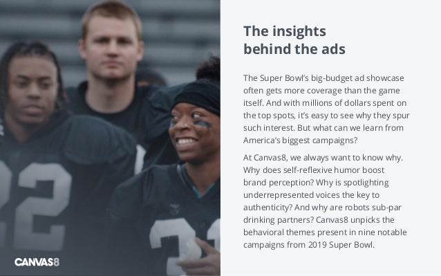 The insights behind the ads The Super Bowl's big-budget ad showcase often gets more coverage than the game itself. And wit...