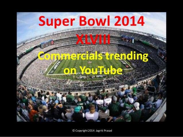 Super Bowl 2014 XLVIII Commercials trending on YouTube  © Copyright 2014 Jagriti Prasad