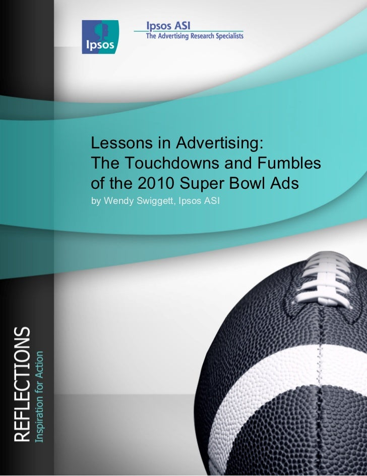 Lessons in Advertising:The Touchdowns and Fumblesof the 2010 Super Bowl Adsby Wendy Swiggett, Ipsos ASI