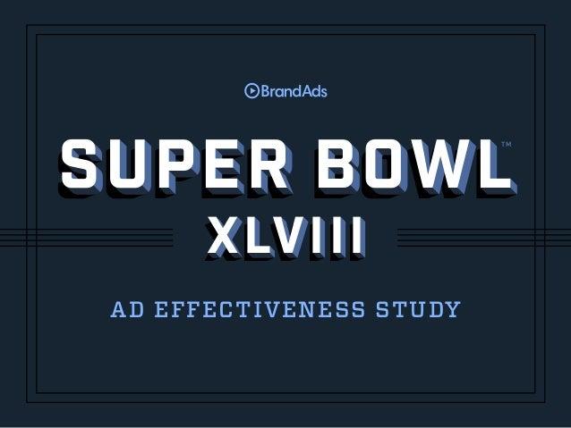 SUPER BOWL TM  xlvii i AD EFFECTIVENESS STUDY